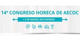 XIV Congreso Horeca de Aecoc, los días 1 y 2 de marzo en Madrid
