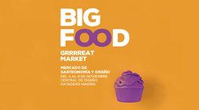 Big Food Grrrreat Market, Mercado de Gastronomía y Diseño