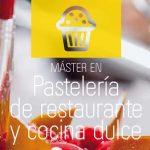 Máster en Pastelería de Restaurante y Cocina Dulce del BCC: matrícula abierta, últimas plazas