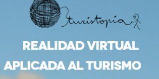 La realidad virtual aplicada al turismo, protagonista de Turistopía 2017