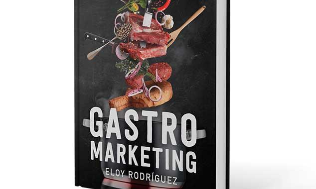 Gastromarketing, el libro con los ingredientes imprescindibles para gestionar un restaurante