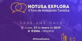 El V Foro de Innovación Turística Hotusa Explora marcará el arranque de las jornadas de Fitur 2019
